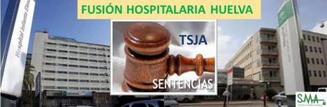 El TSJA paraliza la fusión hospitalaria en Huelva y el SAS anuncia que recurrirá