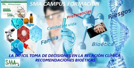 SMA CAMPUS FORMACIÓN. Nuevo curso no acreditado: La difícil toma de decisiones en la relación clínica. Recomendaciones bioéticas.