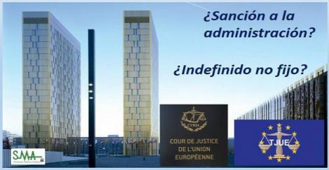 El TJUE decidirá si sanciona a la administración española por los contratados en fraude.